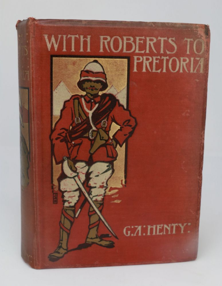 With Roberts to Pretoria by G.A. Henty